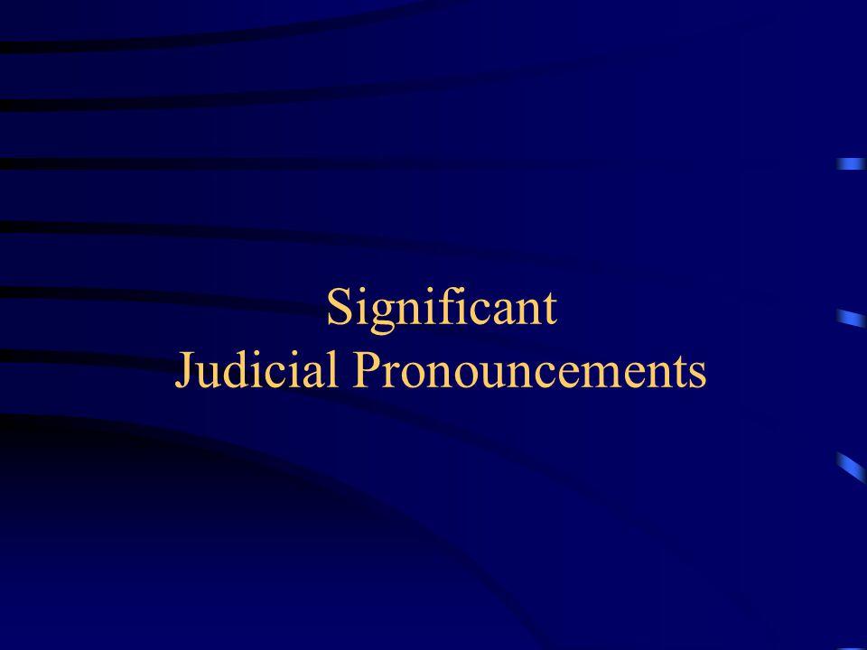 Significant Judicial Pronouncements