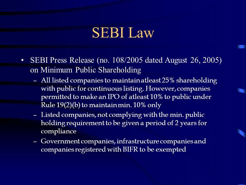 SEBI Law SEBI Press Release (no. 108/2005 dated August 26, 2005) on Minimum Public Shareholding –All listed companies to maintain atleast 25% sharehol