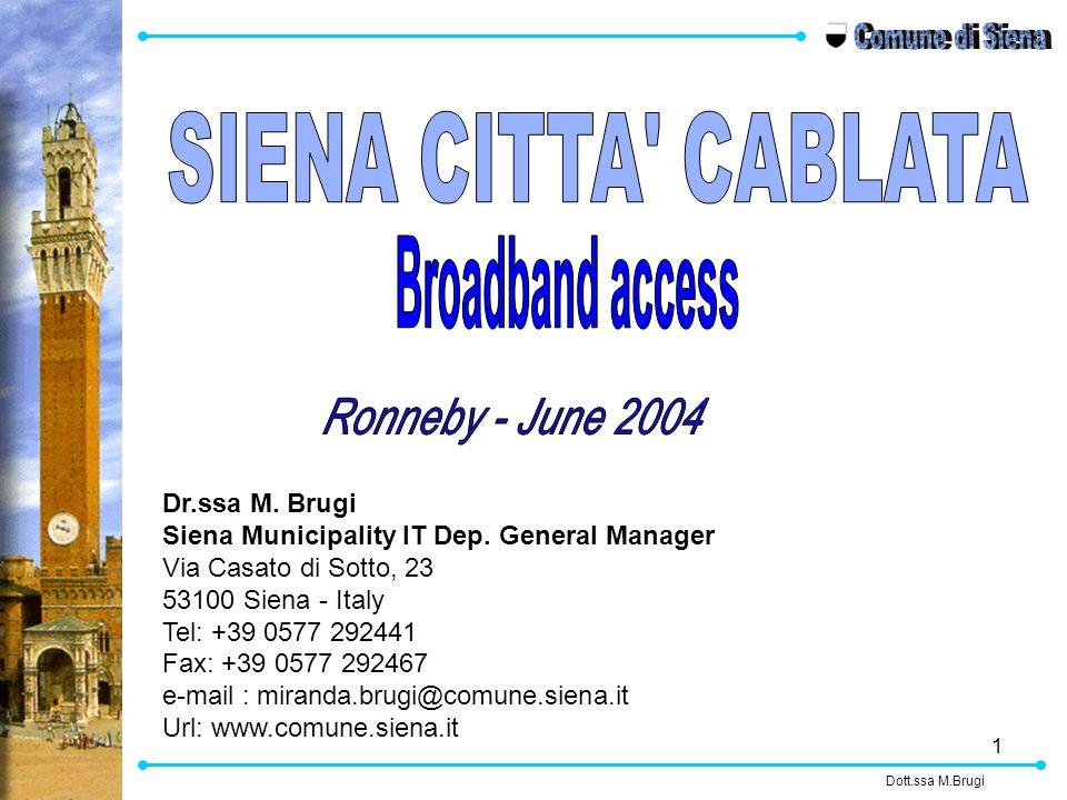 1 Dr.ssa M. Brugi Siena Municipality IT Dep.