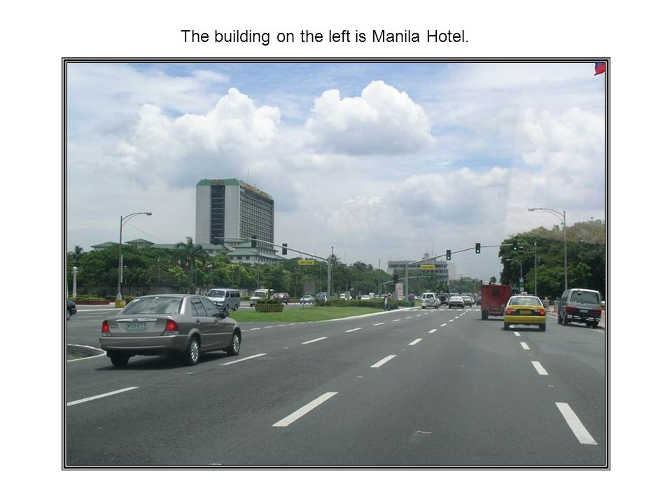 The building on the left is Manila Hotel.
