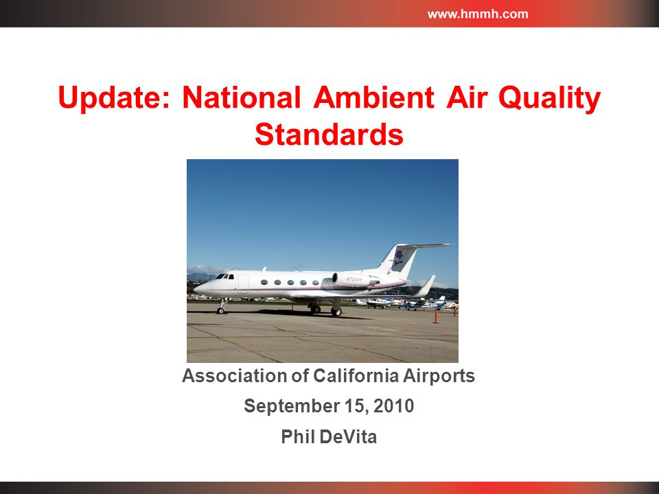 Update: National Ambient Air Quality Standards Association of California Airports September 15, 2010 Phil DeVita