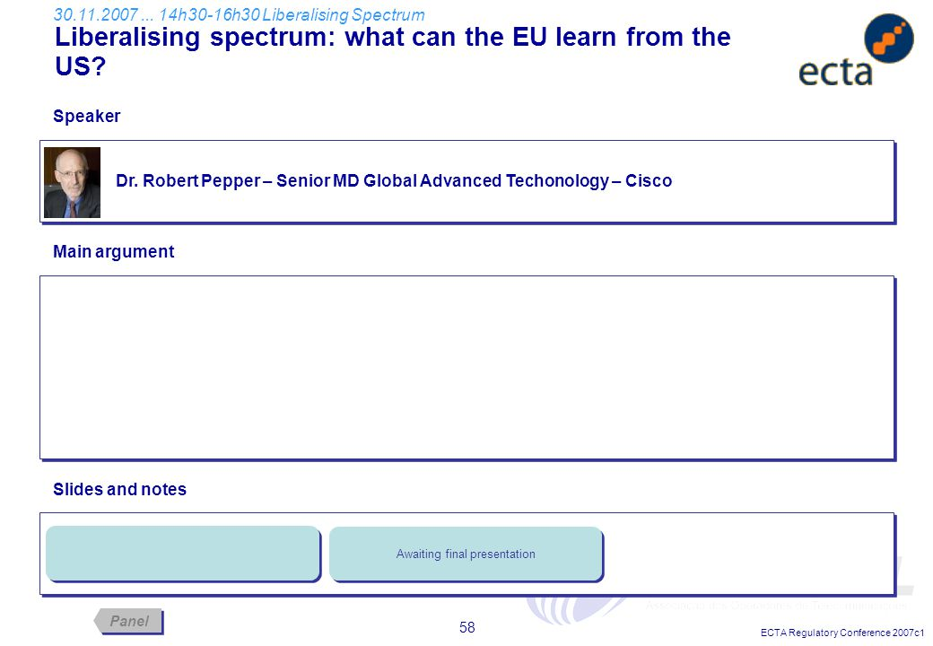 ECTA Regulatory Conference 2007c1 58 Dr. Robert Pepper – Senior MD Global Advanced Techonology – Cisco Liberalising spectrum: what can the EU learn fr