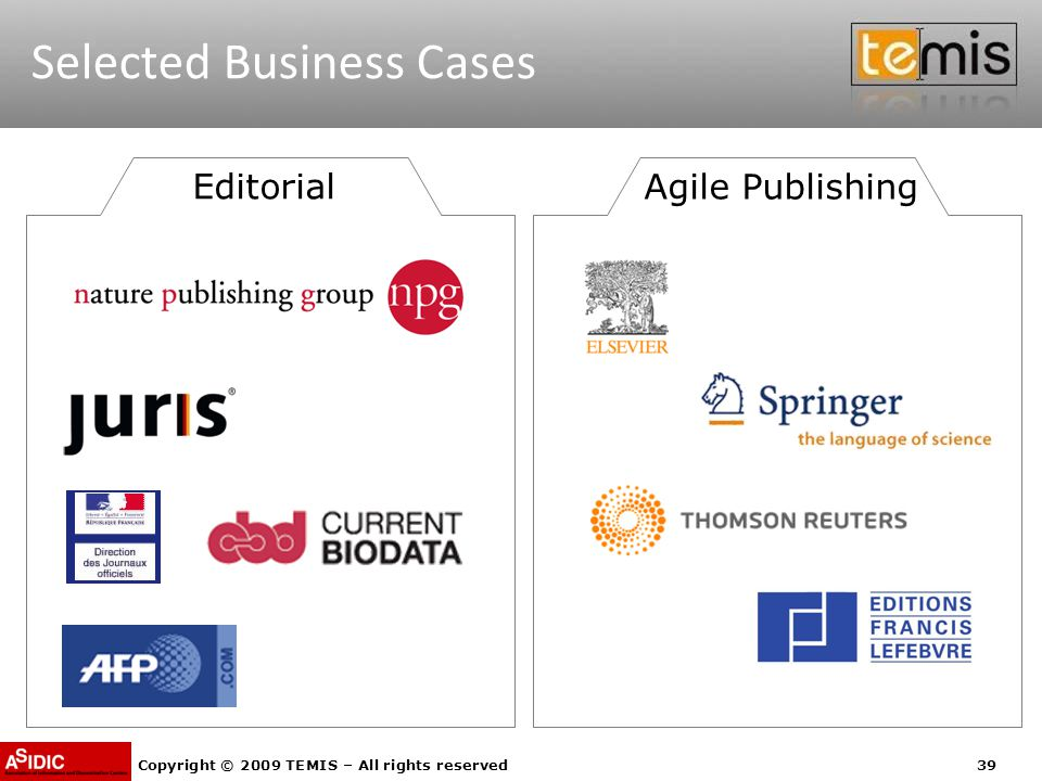 Copyright © 2009 TEMIS – All rights reserved39 Selected Business Cases Editorial Agile Publishing