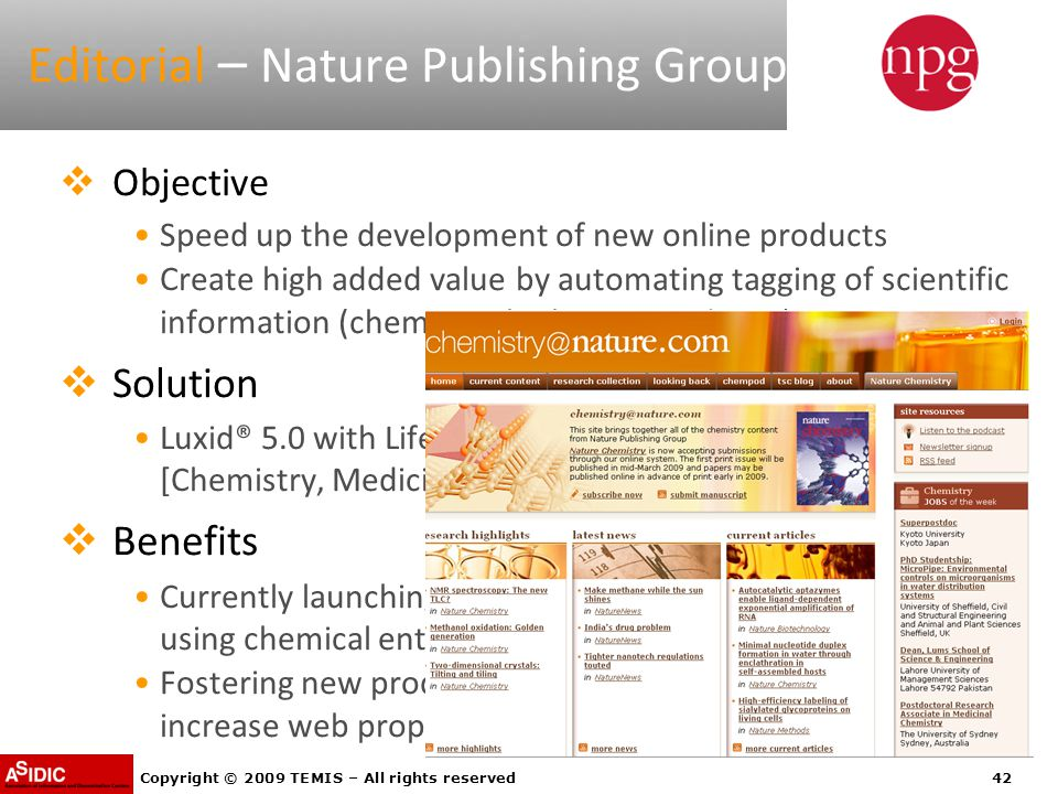 Copyright © 2009 TEMIS – All rights reserved42 Editorial – Nature Publishing Group  Objective Speed up the development of new online products Create