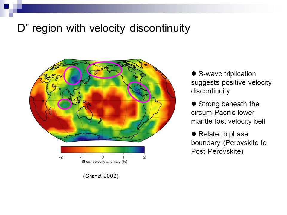 Grand's tomography model (2002) at the bottom mantle Possible phase boundary discontinuity [Sidorin et al.,1999] New phase boundary map