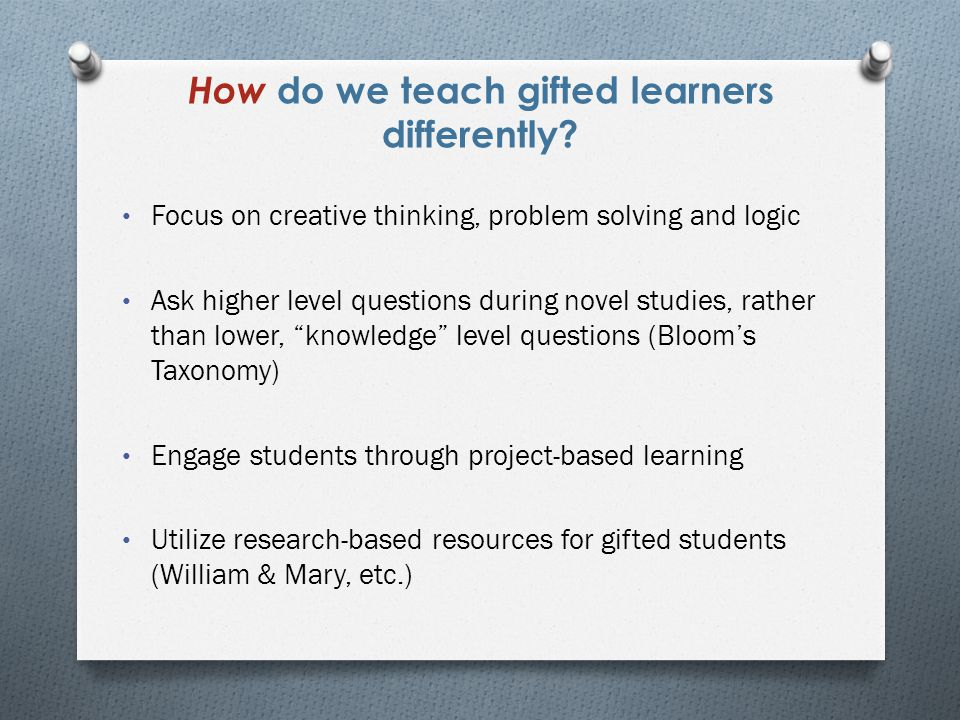 How do we teach gifted learners differently.