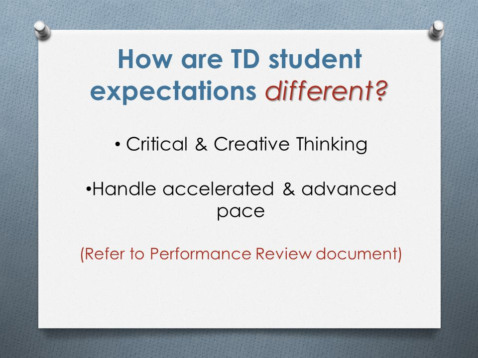 different. How are TD student expectations different.
