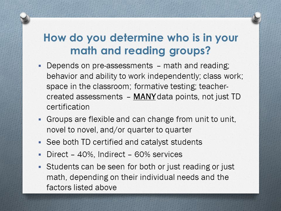How do you determine who is in your math and reading groups.