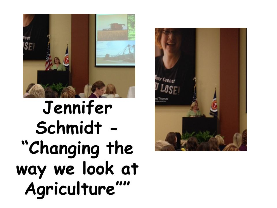 Jennifer Schmidt - Changing the way we look at Agriculture