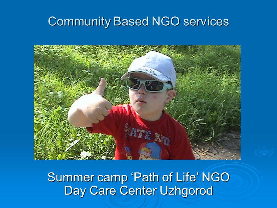 Summer camp 'Path of Life' NGO Day Care Center Uzhgorod Community Based NGO services