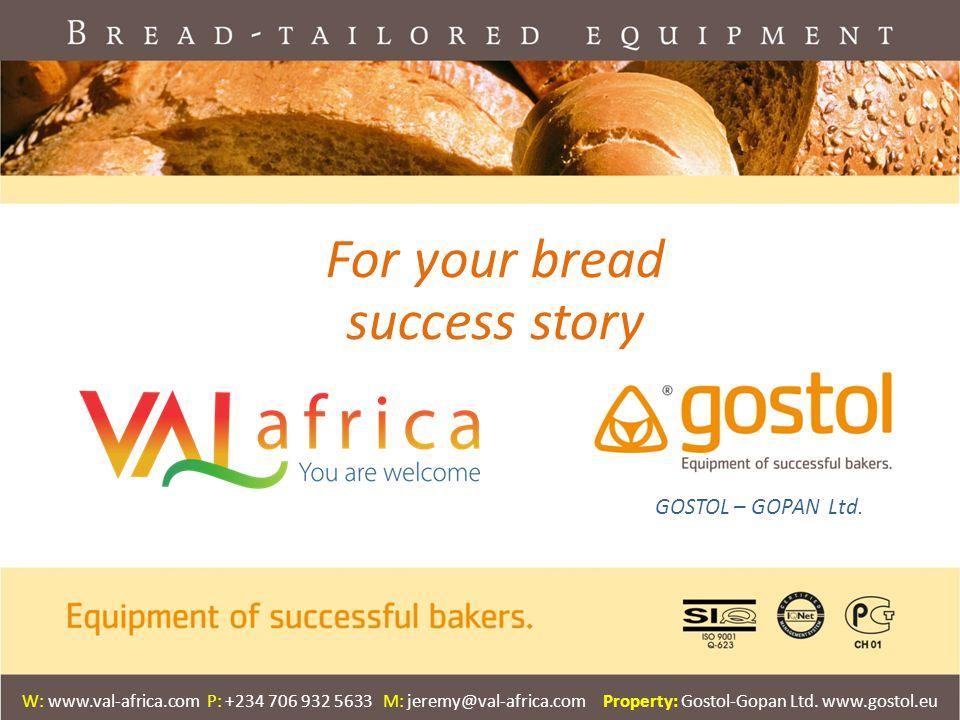 GOSTOL - GOPAN D.O.O. TODAY, TOMORROW... GOSTOL – GOPAN Ltd. W: www.val-africa.com P: +234 706 932 5633 M: jeremy@val-africa.com Property: Gostol-Gopa