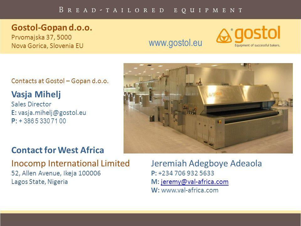 Gostol-Gopan d.o.o. Prvomajska 37, 5000 Nova Gorica, Slovenia EU Contacts at Gostol – Gopan d.o.o. Vasja Mihelj Sales Director E: vasja.mihelj@gostol.