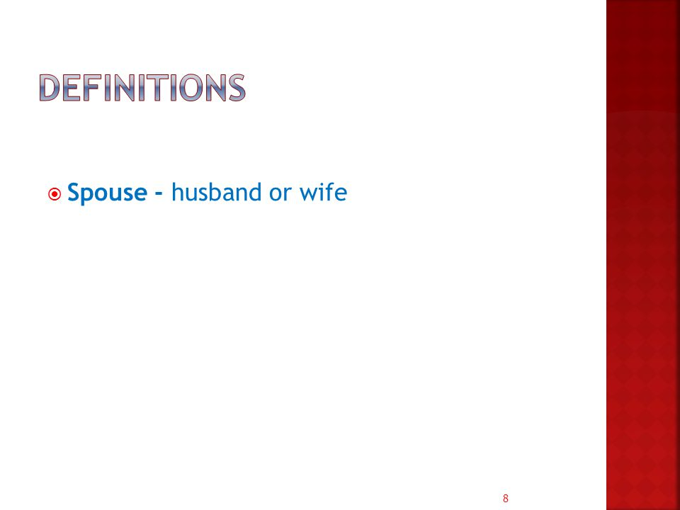 8  Spouse - husband or wife