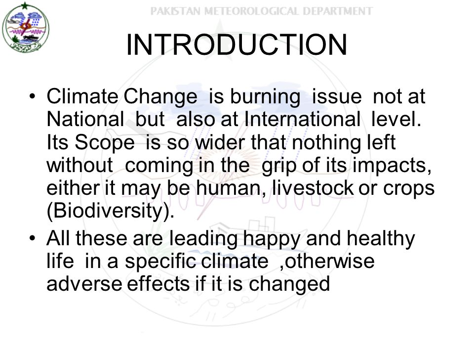 INTRODUCTION Climate Change is burning issue not at National but also at International level.