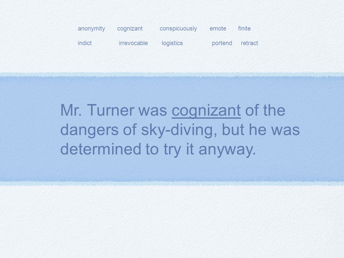 Mr. Turner was cognizant of the dangers of sky-diving, but he was determined to try it anyway.