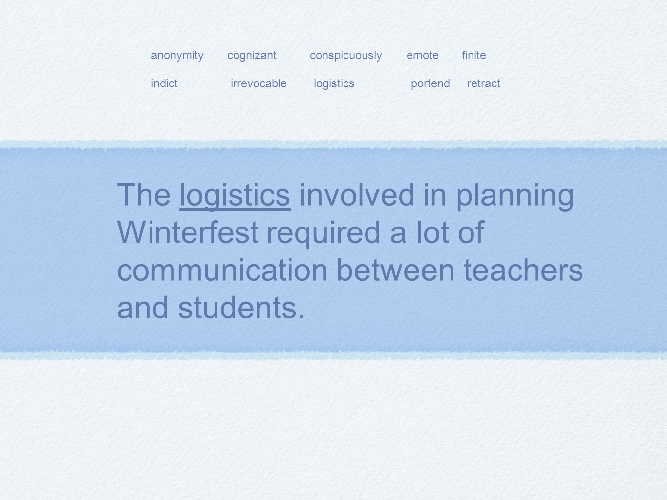The logistics involved in planning Winterfest required a lot of communication between teachers and students.