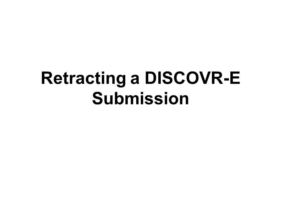 Retracting a DISCOVR-E Submission