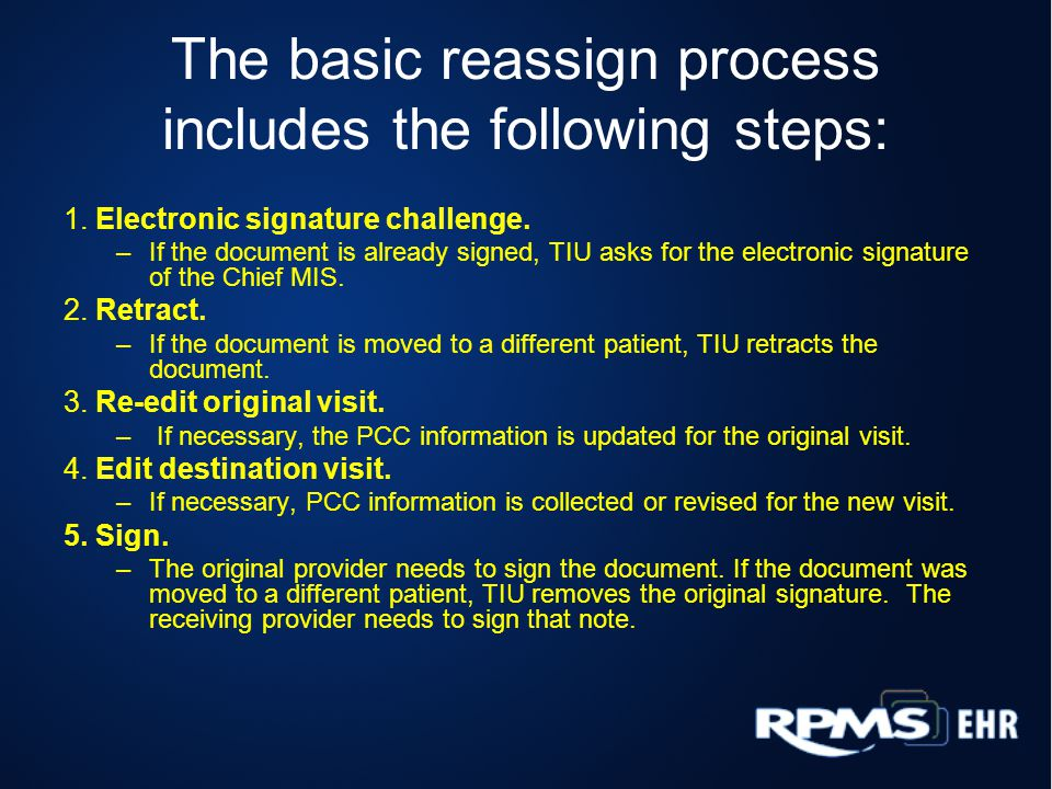 The basic reassign process includes the following steps: 1.