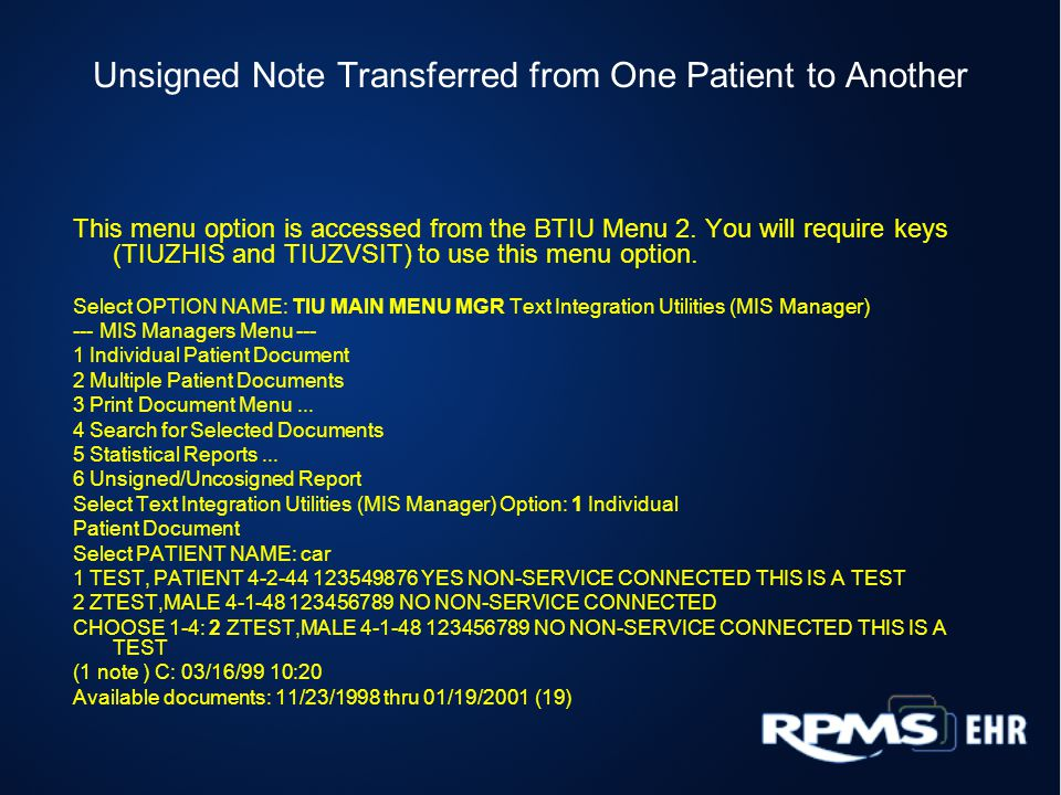 Unsigned Note Transferred from One Patient to Another This menu option is accessed from the BTIU Menu 2.