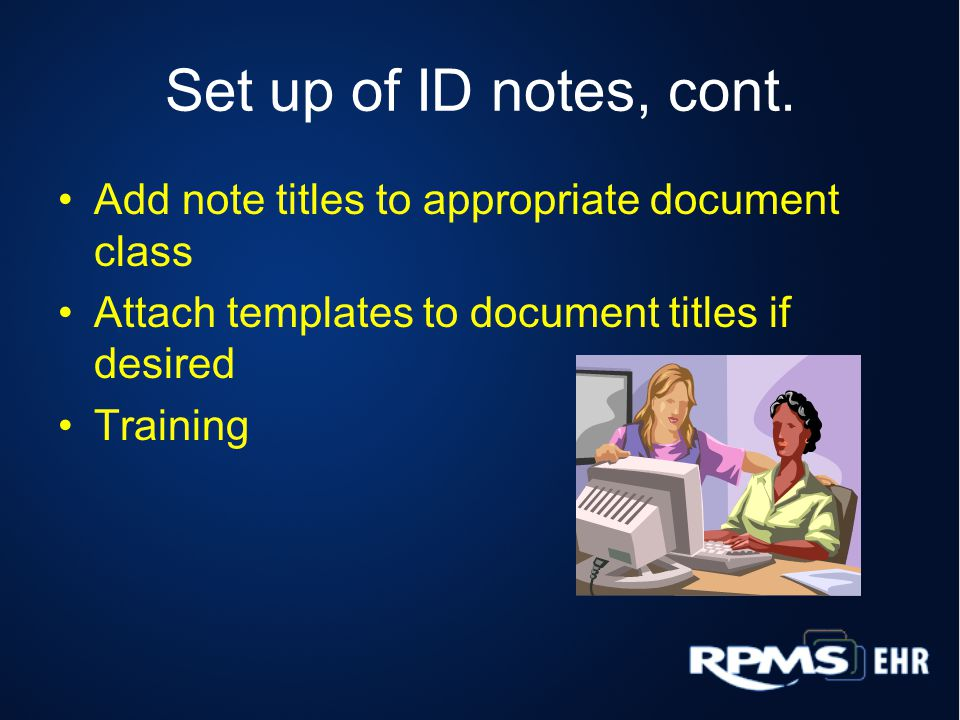Set up of ID notes, cont.