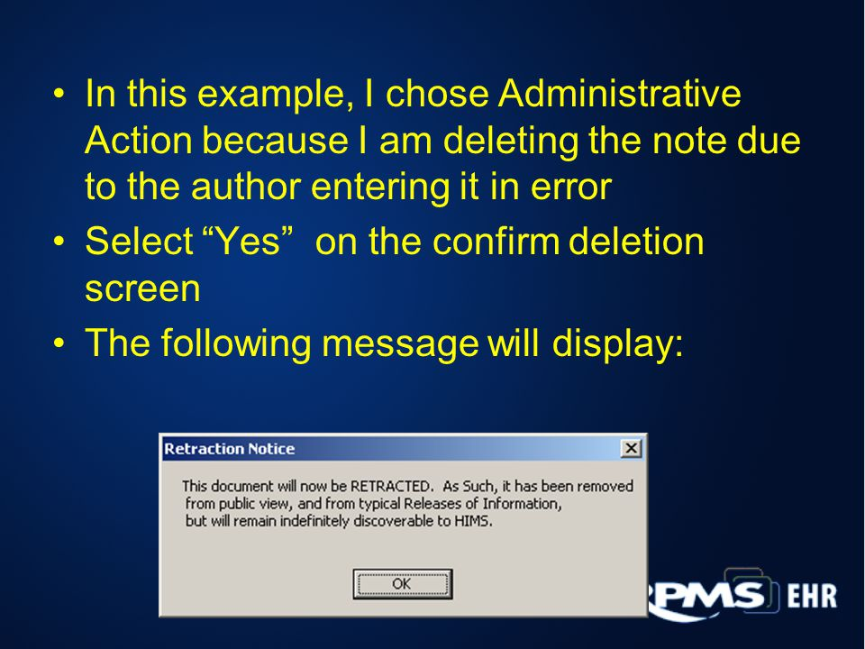 In this example, I chose Administrative Action because I am deleting the note due to the author entering it in error Select Yes on the confirm deletion screen The following message will display: