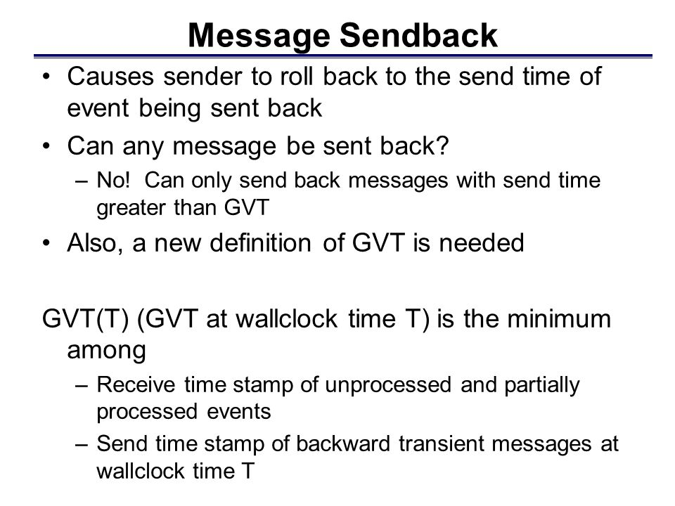 Message Sendback Causes sender to roll back to the send time of event being sent back Can any message be sent back.