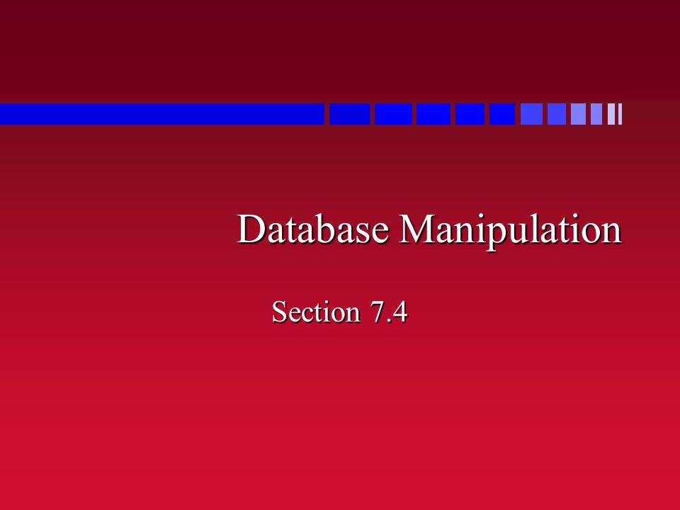 Database Manipulation Section 7.4