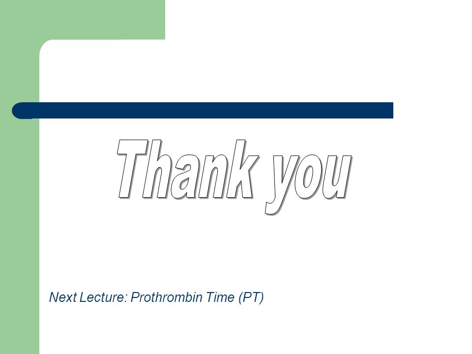 Next Lecture: Prothrombin Time (PT)