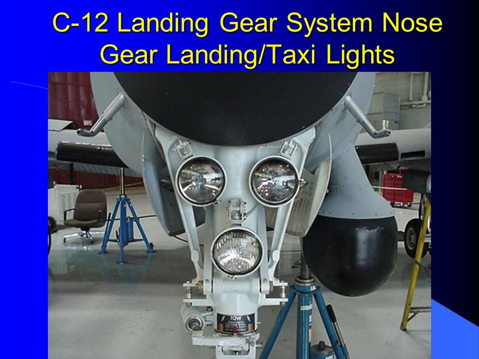 C-12 Landing Gear System Nose Gear Landing/Taxi Lights
