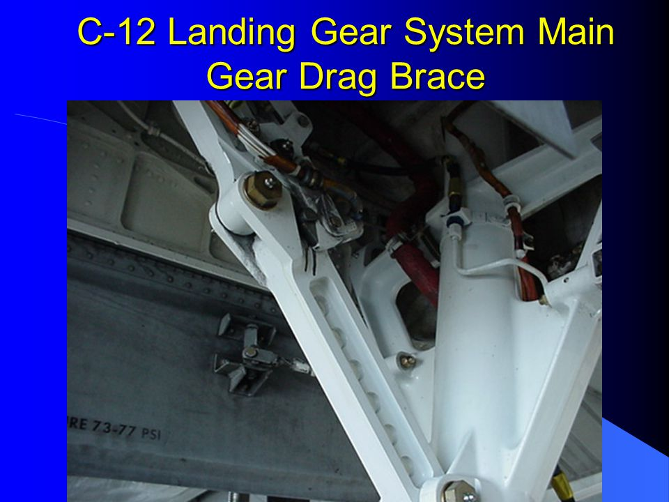 C-12 Landing Gear System Main Gear Drag Brace