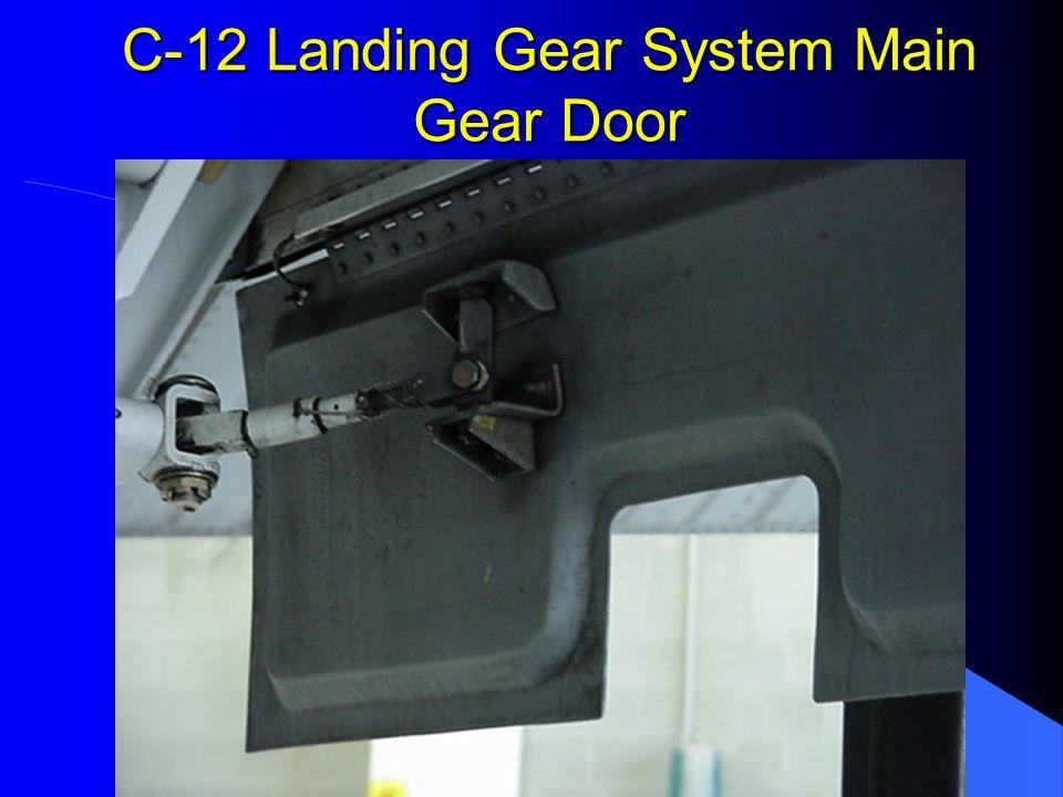 C-12 Landing Gear System Main Gear Door