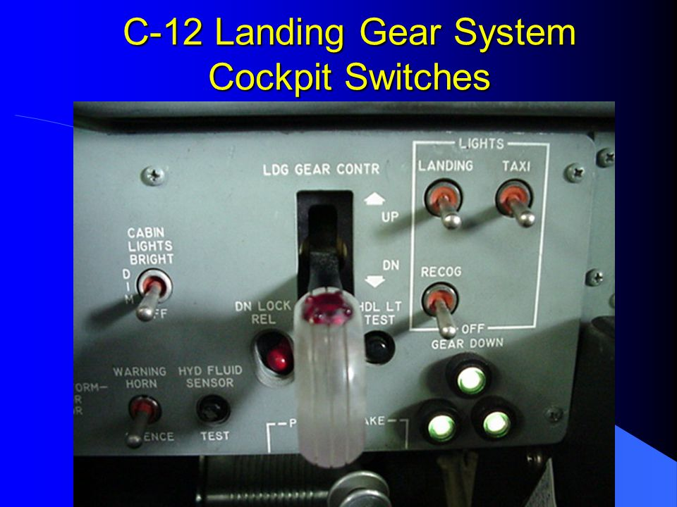C-12 Landing Gear System Summary System description Normal system operations Emergency system operations Brake system Landing gear warning system Abnormal operations
