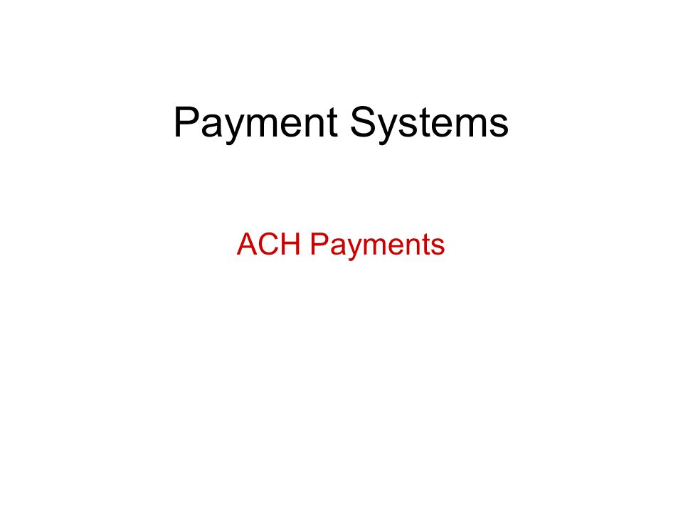 Basic Concepts ACH Payments Governing Law EFTA applies to natural persons with consumer accounts.