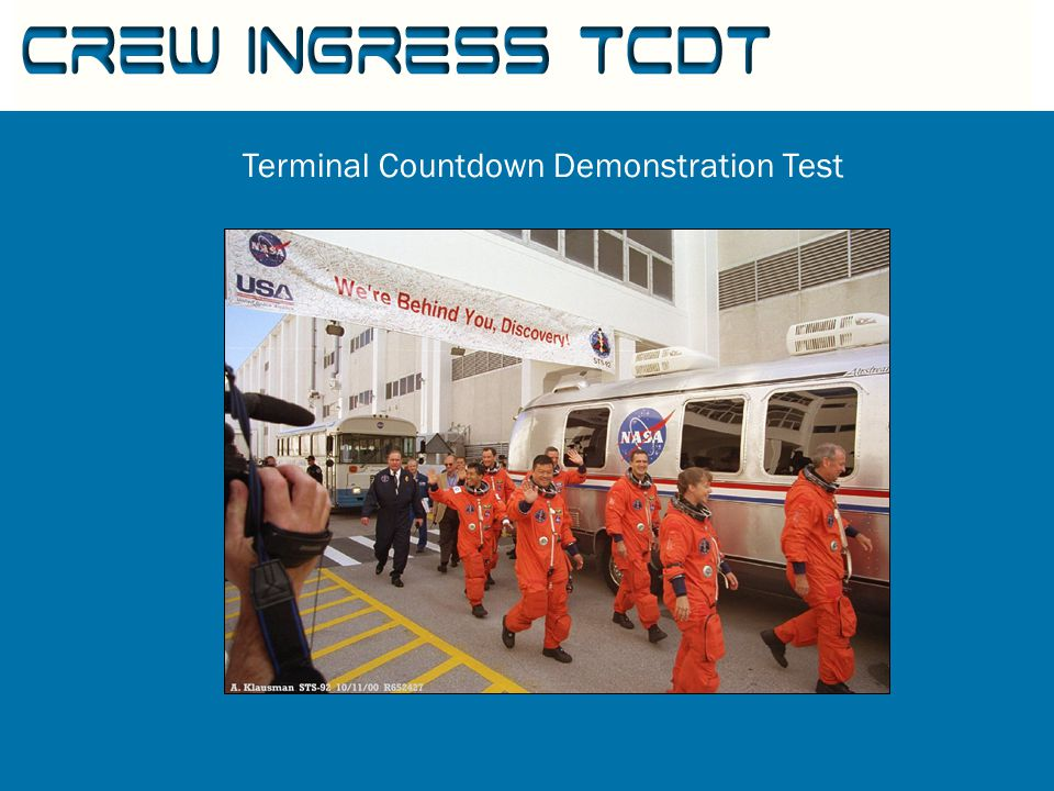 Terminal Countdown Demonstration Test Crew Ingress TCDT