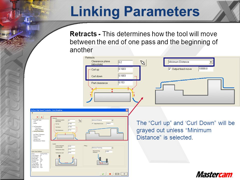 """Retracts - This determines how the tool will move between the end of one pass and the beginning of another The """"Curl up"""" and 'Curl Down"""" will be graye"""