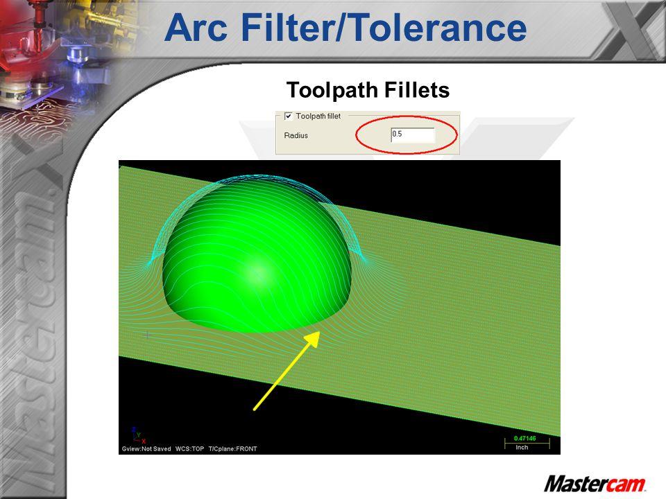 Toolpath Fillets Arc Filter/Tolerance