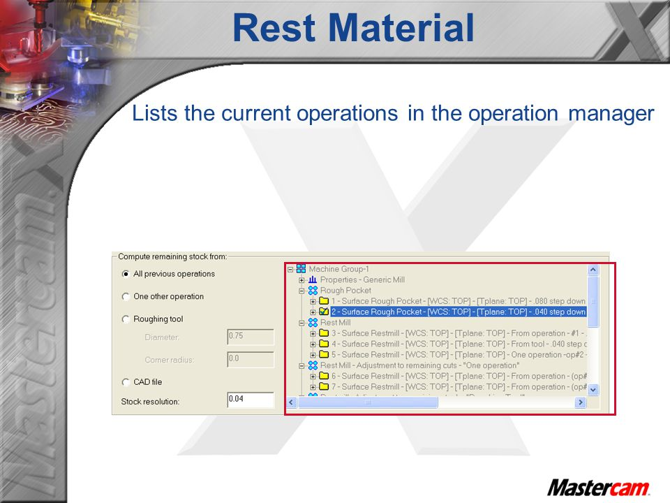 Lists the current operations in the operation manager Rest Material