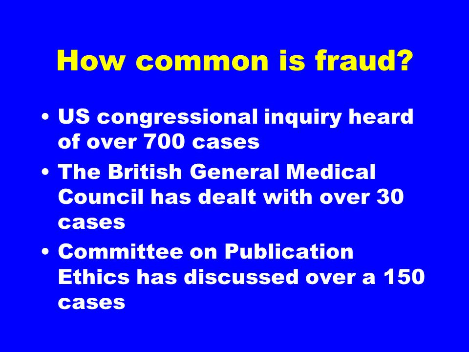 How common is fraud.