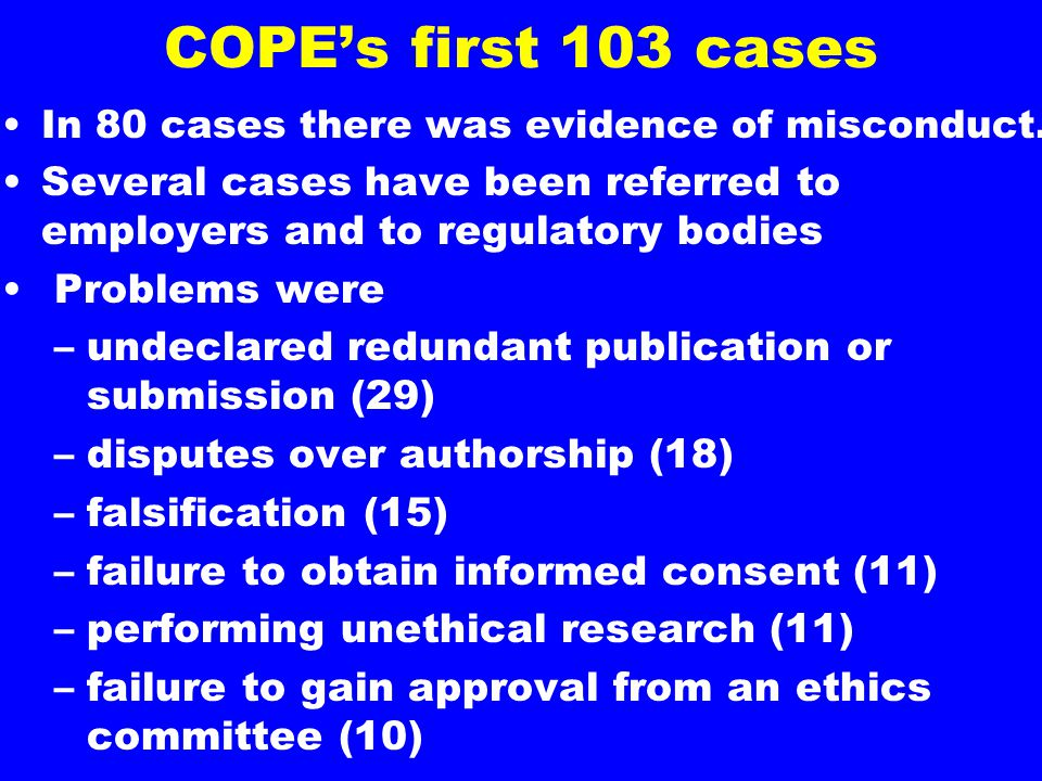 COPE's first 103 cases In 80 cases there was evidence of misconduct.