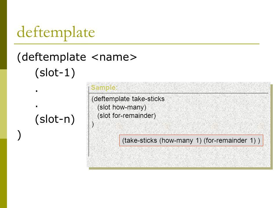 deftemplate (deftemplate (slot-1).