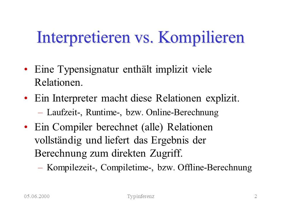 05.06.2000Typinferenz2 Interpretieren vs.