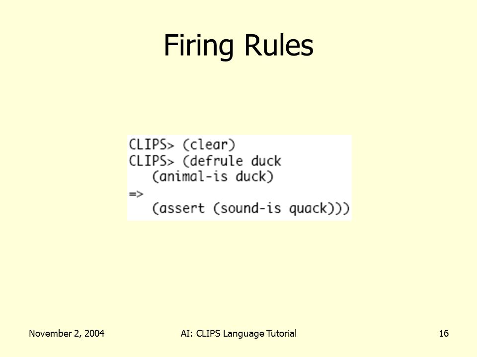November 2, 2004AI: CLIPS Language Tutorial16 Firing Rules