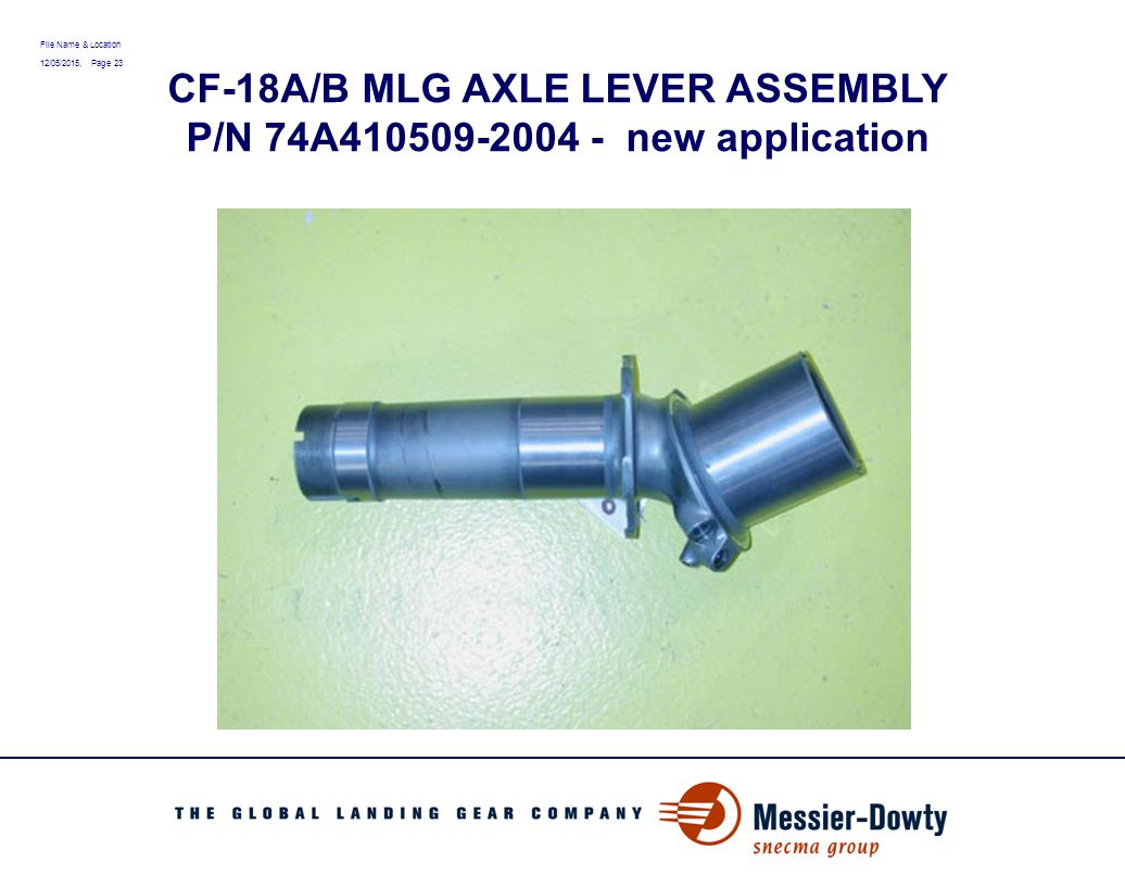File Name & Location 12/05/2015, Page 23 CF-18A/B MLG AXLE LEVER ASSEMBLY P/N 74A410509-2004 - new application
