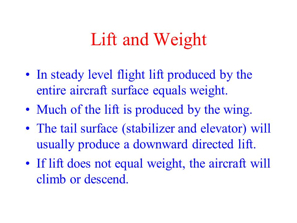 Lift and Drag These are the result of the pressure forces and viscous forces exerted by the air molecules on the aircraft.