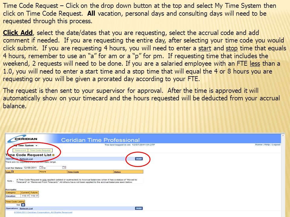 Time Code Request – Click on the drop down button at the top and select My Time System then click on Time Code Request. All vacation, personal days an