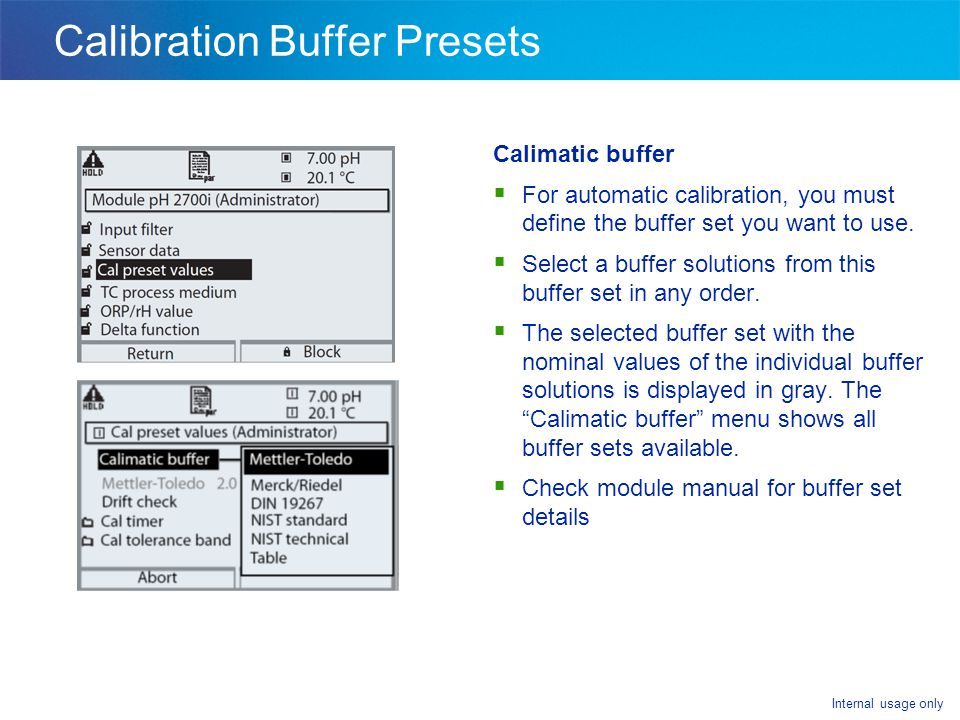 Internal usage only Calibration Buffer Presets Calimatic buffer  For automatic calibration, you must define the buffer set you want to use.