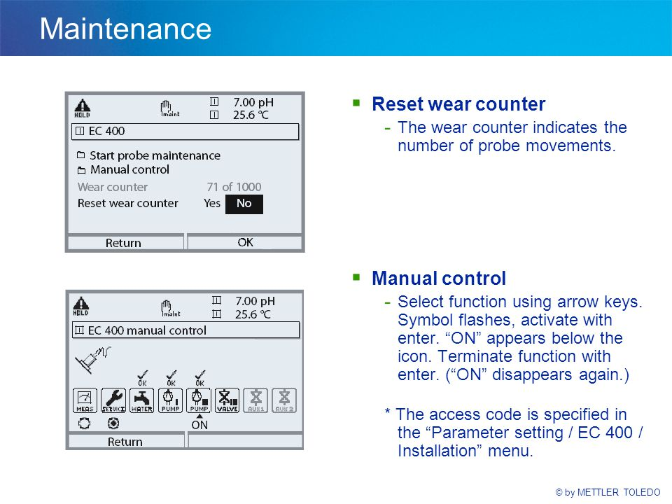 © by METTLER TOLEDO Maintenance  Reset wear counter - The wear counter indicates the number of probe movements.