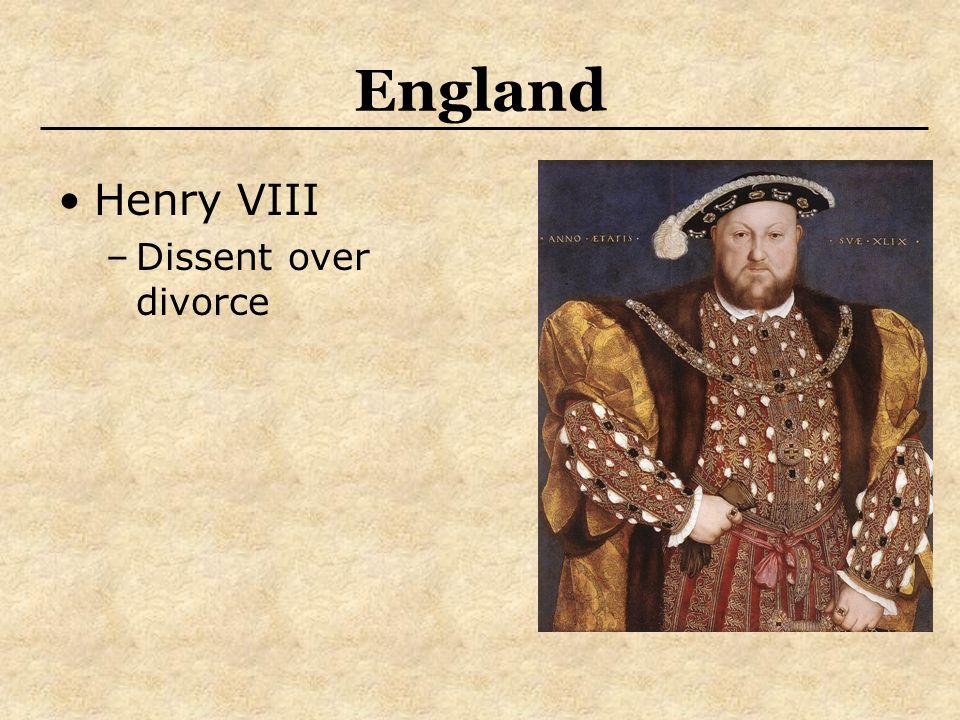 England Henry VIII –Dissent over divorce