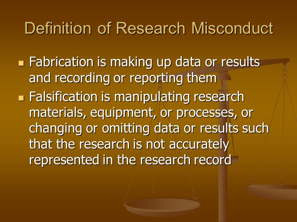Definition of Research Misconduct Fabrication is making up data or results and recording or reporting them Fabrication is making up data or results an