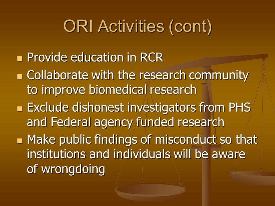 ORI lacks jurisdictions for many types of inappropriate behavior: some are referred to other agencies Misuse of human or animal subjects Misuse of human or animal subjects Misconduct and other complaints involving FDA-regulated research Misconduct and other complaints involving FDA-regulated research Financial mismanagement Financial mismanagement Radiation or biosafety hazards Radiation or biosafety hazards Conflict of interest Conflict of interest